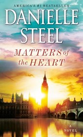 Matters of the heart | Danielle Steel |