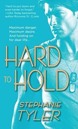 Hard to Hold | Stephanie Tyler |
