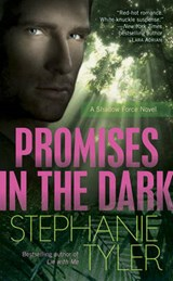 Promises in the Dark | Stephanie Tyler |
