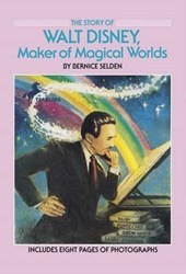 The Story of Walt Disney, Maker of Magical Worlds