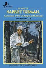 The Story of Harriet Tubman | Kate McMullan |