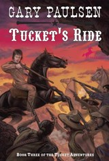 Tucket's Ride | Gary Paulsen |