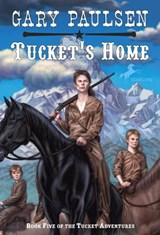 Tucket's Home | Gary Paulsen |
