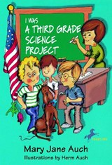 I was a Third Grade Science Project | Mary Jane Auch |