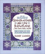 Grandmothers Are Like Snowflakes...No Two Are Alike | auteur onbekend |
