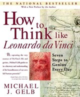 How to Think Like Leonardo Da Vinci | Michael Gelb |