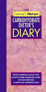 The Corinne T. Netzer Carbohydrate Dieter's Diary | Corinne T. Netzer |