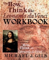 The How to Think Like Leonardo Da Vinci Workbook and Notebook | Michael Gelb |