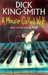 Mouse Called Wolf | Dick King-Smith |