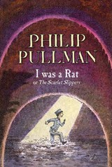 I Was a Rat! | Philip Pullman ; P. Bailey |