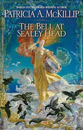 The Bell at Sealey Head | Patricia A. McKillip |