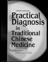Practical Diagnosis in Traditional Chinese Medicine | Tietao Deng |