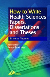 How to Write Health Science Papers, Dissertations, and Theses