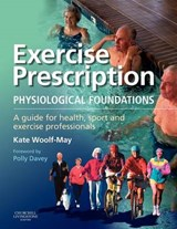 Exercise Prescription - The Physiological Foundations | Woolf-May |
