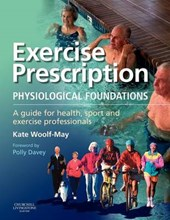 Exercise Prescription - The Physiological Foundations