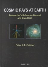 Cosmic Rays at Earth | Peter K. F. Grieder |