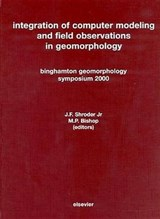 Integration of Computer Modeling and Field Observations in Geomorphology | John F. Binghamton Geomorphology Symposium ; Shroder |