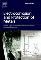 Electrocorrosion and Protection of Metals | Joseph Riskin |