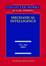 Collected Works of A.M. Turingmechanical Inteligence | D.C.: Edited by Ince |