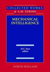 Collected Works of A.M. Turingmechanical Inteligence