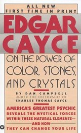 Edgar Cayce on the Power of Color, Stones and Crystals | Dan Campbell |