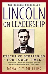 Lincoln on Leadership | Donald T. Phillips |