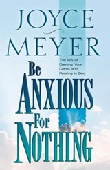 Be Anxious for Nothing | Joyce Meyer |