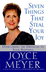 Seven Things That Steal Your Joy | Joyce Meyer |