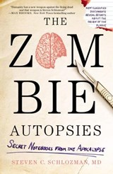 The Zombie Autopsies | Schlozman, Steven C., M.D. |