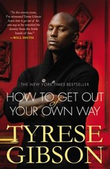 How to Get Out of Your Own Way | Tyrese Gibson |