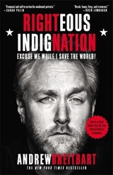 Righteous Indignation | Andrew Breitbart |
