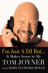 I'm Just a DJ But...It Makes Sense to Me | Joyner, Tom ; Boyce, Mary Flowers |