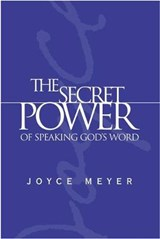 The Secret Power of Speaking God's Word | Joyce Meyer |