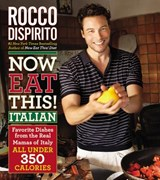Now Eat This! Italian | Rocco DiSpirito |