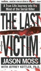 The Last Victim | Moss, Jason ; Kottler, Jeffrey A. |