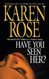 Have You Seen Her? | Karen Rose |