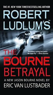 Robert Ludlum's The Bourne Betrayal | Eric Lustbader |