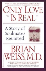 Only Love Is Real | Brian L. Weiss |