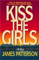 Kiss the Girls | James Patterson |