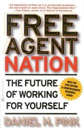 Free Agent Nation | Daniel H. Pink |