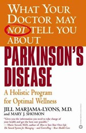 What Your Doctor May Not Tell You About Parkinson's Disease