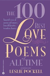 The 100 Best Love Poems of All Time | Leslie Pockell |