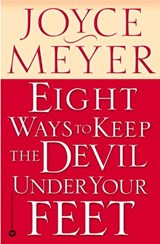 Eight Ways to Keep the Devil Under Your Feet | Joyce Meyer |