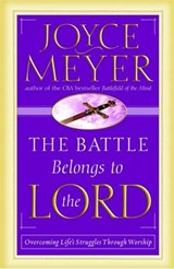 The Battle Belongs to the Lord | Joyce Meyer |