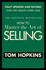How To Master The Art Of Selling | Tom Hopkins |