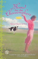 Blessed Are The Cheesemakers | Sarah-Kate Lynch |