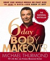 6-Day Body Makeover | Michael Thurmond |
