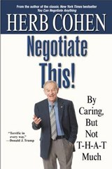 Negotiate This! | Herb Cohen |