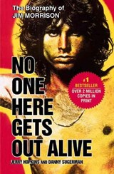 No One Here Gets Out Alive | Danny Sugerman |