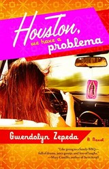 Houston, We Have a Problema | Gwendolyn Zepeda |